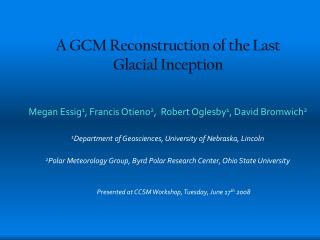 A GCM Reconstruction of the Last Glacial Inception
