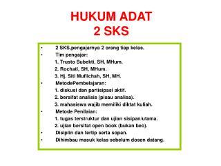 HUKUM ADAT 2 SKS