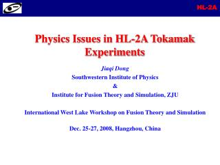 Jiaqi Dong Southwestern Institute of Physics & Institute for Fusion Theory and Simulation, ZJU
