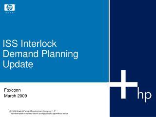 ISS Interlock Demand Planning Update