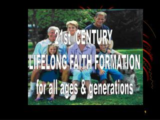 21st  CENTURY  LIFELONG FAITH FORMATION for all ages & generations