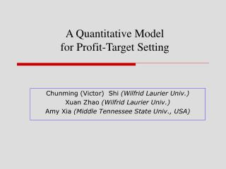 A Quantitative Model  for Profit-Target Setting