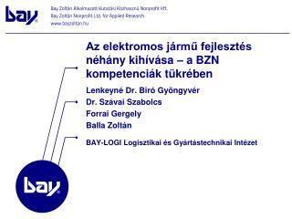 Lenkeyné Dr. Biró Gyöngyvér   Dr. Szávai Szabolcs Forrai Gergely Balla Zoltán