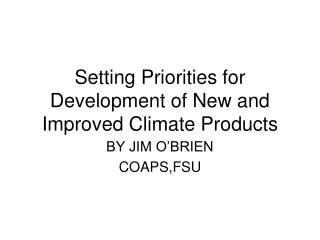Setting Priorities for Development of New and Improved Climate Products