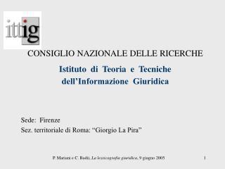 """Sede:  Firenze Sez. territoriale di Roma: """"Giorgio La Pira"""""""