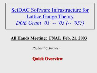 SciDAC Software Infrastructure for Lattice Gauge Theory DOE Grant '01  -- '03 (-- '05?)