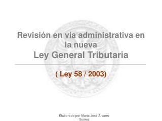 Revisión en vía administrativa en la nueva Ley General Tributaria