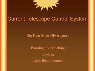 Current Telescope Control System