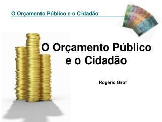 O Orçamento Público e o Cidadão
