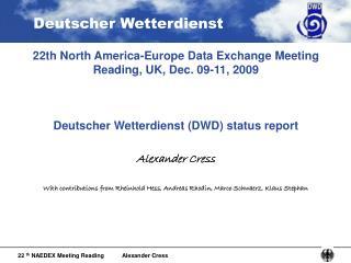22th North America-Europe Data Exchange Meeting  Reading, UK, Dec. 09-11, 2009