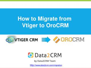 How to Move Vtiger to OroCRM  with Data2CRM
