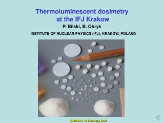 Thermoluminescent dosimetry  at the IFJ Krakow
