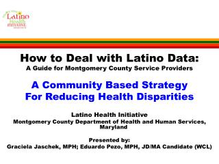 How to Deal with Latino Data: A Guide for Montgomery County Service Providers