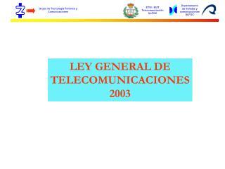LEY GENERAL DE TELECOMUNICACIONES 2003