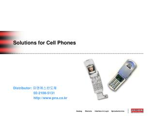 Solutions for Cell Phones