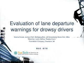 Evaluation of lane departure warnings for drowsy drivers