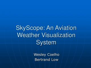 SkyScope: An Aviation Weather Visualization System