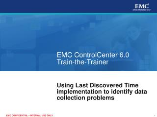 EMC ControlCenter 6.0 Train-the-Trainer
