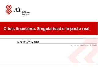 Crisis financiera. Singularidad e impacto real