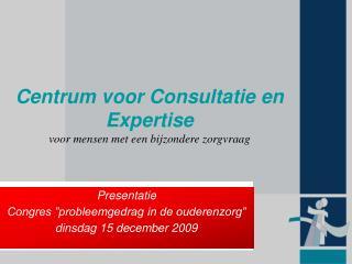 Centrum  voor Consultatie  en Expertise voor mensen  met  een bijzondere zorgvraag