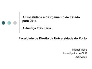 A Fiscalidade e o Or�amento de Estado para 2014. A Justi�a Tribut�ria