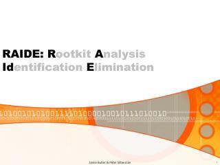 RAIDE: R ootkit  A nalysis  I d entification  E limination
