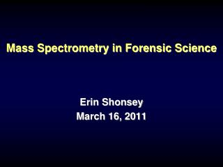 Mass Spectrometry in Forensic Science