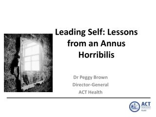 Leading Self: Lessons from an Annus Horribilis