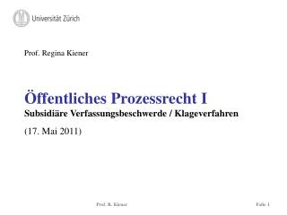 Öffentliches Prozessrecht I  Subsidiäre Verfassungsbeschwerde / Klageverfahren (17. Mai 2011)