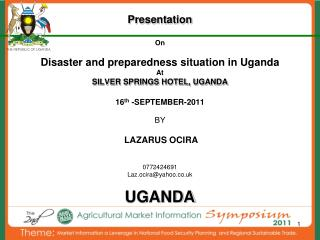 Presentation On  Disaster and preparedness situation in Uganda At SILVER SPRINGS HOTEL, UGANDA