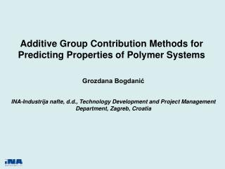 Grozdana Bogdanić INA-Industrija nafte, d.d., Technology Development and Project Management