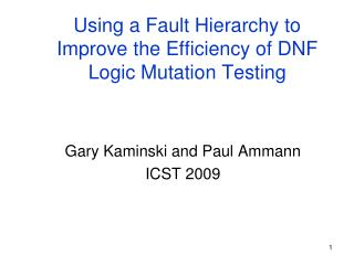 Using a Fault Hierarchy to Improve the Efficiency of DNF Logic Mutation Testing
