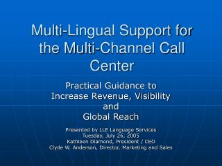 Multi-Lingual Support for the Multi-Channel Call Center