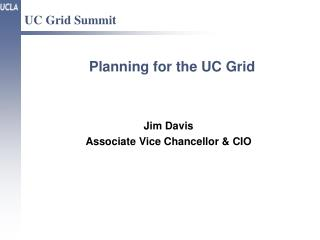 Planning for the UC Grid