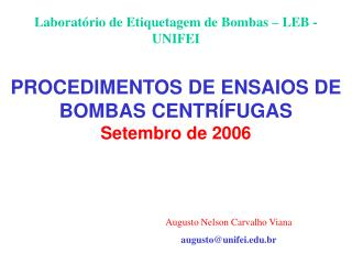 PROCEDIMENTOS DE ENSAIOS DE BOMBAS CENTRÍFUGAS Setembro de 2006