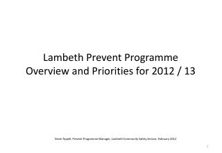 Lambeth Prevent Programme  Overview and Priorities for 2012 / 13