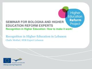 Recognition in Higher Education in Lebanon Chafic Mokbel, HER Expert Lebanon