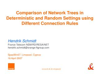 Hendrik Schmidt  France Telecom NSM/RD/RESA/NET hendrik.schmidt@orange-ftgroup