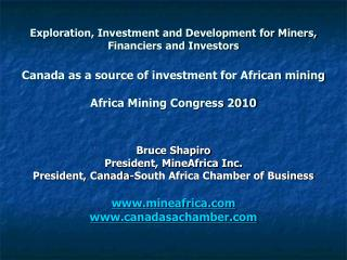 Exploration, Investment and Development for Miners, Financiers and Investors  Canada as a source of investment for Afric
