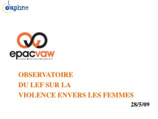 OBSERVATOIRE DU LEF SUR LA   VIOLENCE ENVERS LES FEMMES 28/5/09