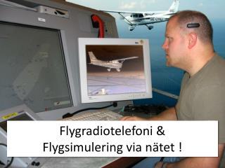 Flygradiotelefoni & Flygsimulering via nätet !