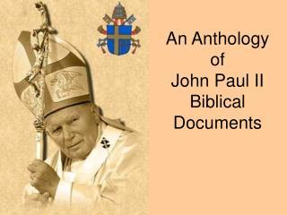 An Anthology  of  John Paul II  Biblical Documents