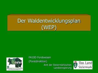 Der Waldentwicklungsplan (WEP)