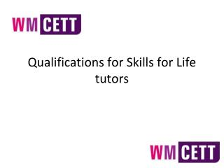Qualifications for Skills for Life tutors