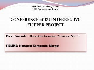 Piero Sassoli – Director General  Tiemme S.p.A .  TIEMME: Transport Companies Merger