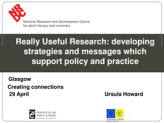 Really Useful Research: developing strategies and messages which support policy and practice