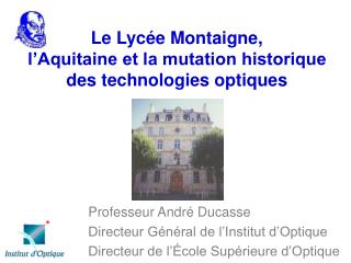 Le Lycée Montaigne, l'Aquitaine et la mutation historique des technologies optiques