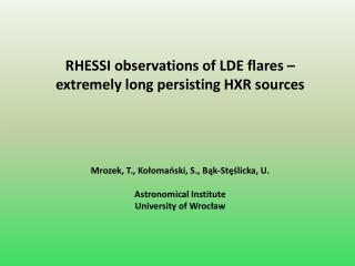 RHESSI observations of LDE flares –  extremely long persisting HXR sources