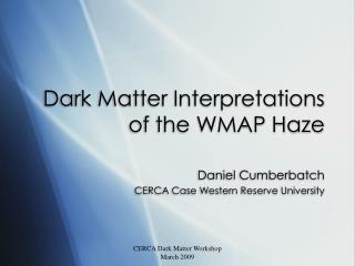 Dark Matter Interpretations of the WMAP Haze