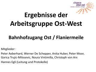Ergebnisse der Arbeitsgruppe Ost-West Bahnhofzugang Ost / Flaniermeile